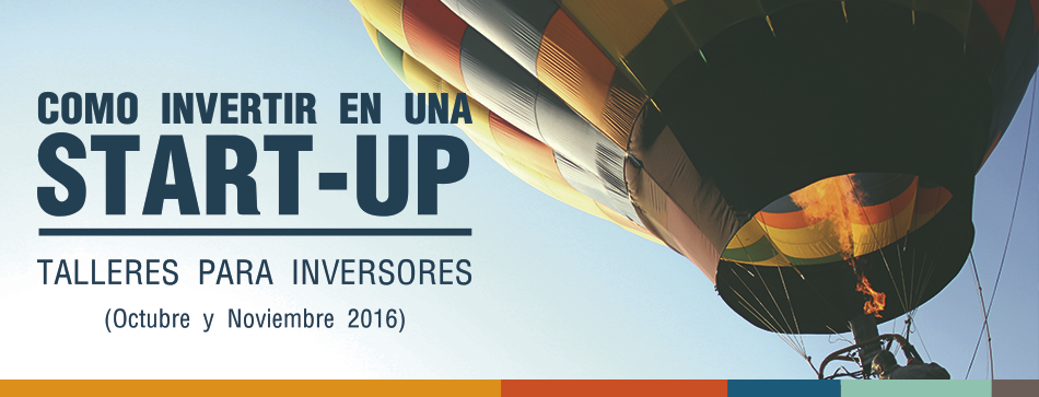 Talleres para inversores: Cómo invertir en una START-UP