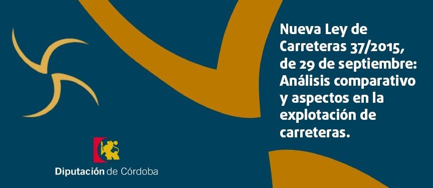 """Jornada sobre """"Nueva Ley de Carreteras 37/2015, de 29 de septiembre"""" en Córdoba"""