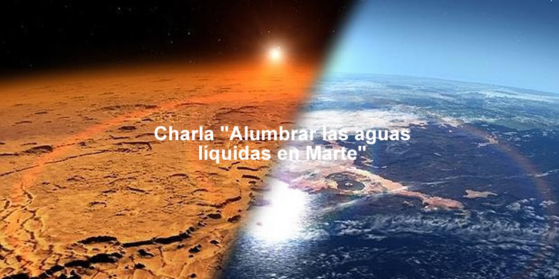 Sevilla | Charla «Alumbrar las aguas líquidas en Marte»