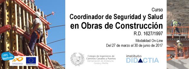 """IDidactia. Curso """"Coordinador de Seguridad y Salud en Obras de Construcción"""" · Marzo 2017"""