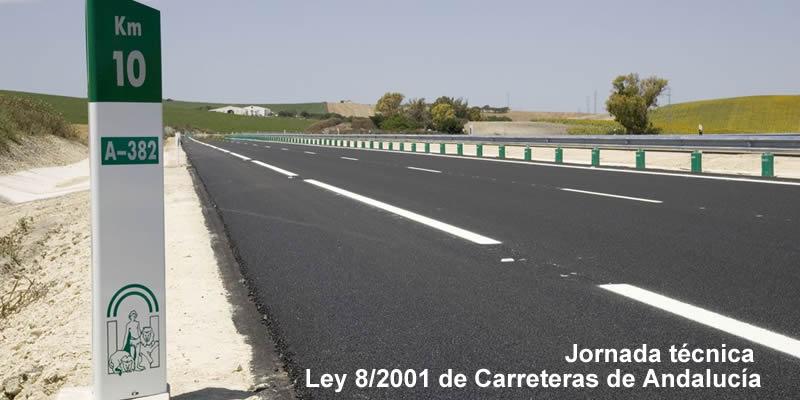 Huelva. Jornada técnica sobre la Ley 8/2001 de Carreteras de Andalucía