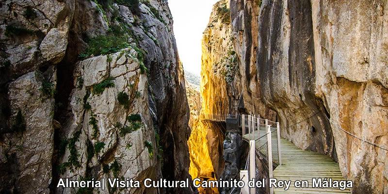 Almería | Visita Cultural Caminito del Rey en Málaga