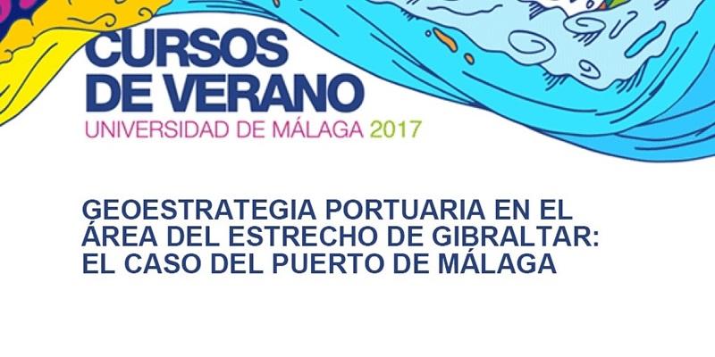"""Málaga. Curso """"Geoestrategia Portuaria en el área del estrecho de Gibraltar: El caso del puerto de Málaga""""."""