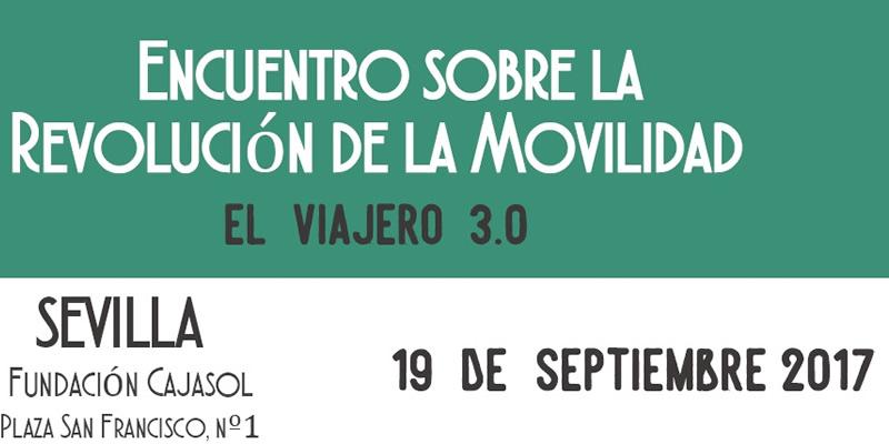 """Sevilla. Encuentro sobre """"La Revolución de la Movilidad. El Viajero 3.0"""""""