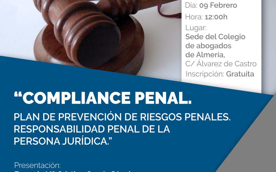 """Almería. Jornada """"Compliance Penal. Plan de Prevención de Riesgos Jurídicos. Responsabilidad Penal de la Persona Jurídica"""""""