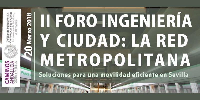 """II Foro """"Ingeniería y ciudad: Sevilla y su área metropolitana"""". Soluciones para una movilidad eficiente en Sevilla"""