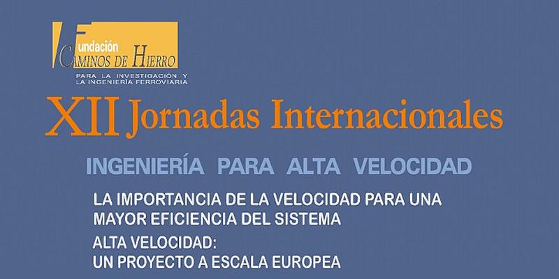 Córdoba. XII Jornadas Internacionales de Ingeniería para Alta Velocidad