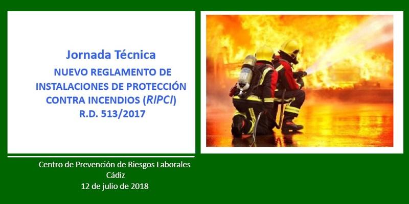 """Cádiz. Jornada """"Nuevo Reglamento de Instalaciones de Protección Contra Incendios (RIPCI) R.D. 513/2017"""""""