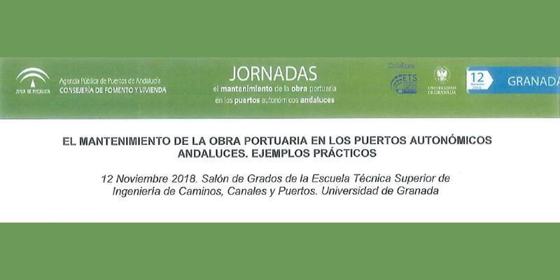 """Granada. Jornada """"El mantenimiento de la obra portuaria en los puertos autonómicos andaluces"""""""