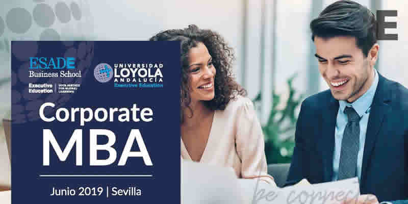 Sevilla. Máster «Corporate MBA: Un salto cualitativo en tu carrera profesional» (JUN 2019-NOV 2020)