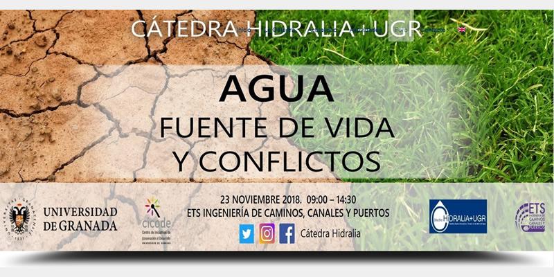 """Granada. II Foro de la Cátedra Hidralia+UGR """"Agua: Fuente de Vida y Conflictos"""""""