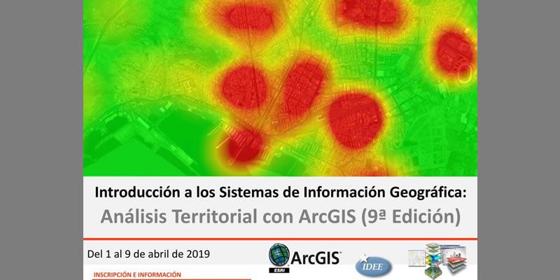 GIS4tech. Análisis Territorial con ArcGis (9ª Edición) Abril 2019