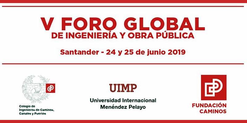 Santander. V Foro Global de Ingeniería y Obra Pública