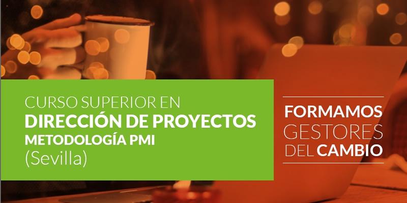 Sevilla. Curso Superior en Dirección de Proyectos – Metodologías PMI/AGILES