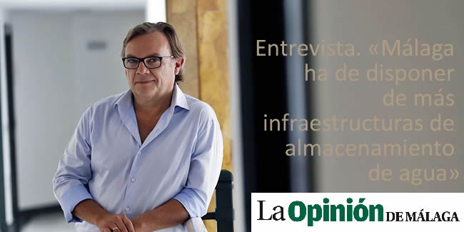 Entrevista. «Málaga ha de disponer de más infraestructuras de almacenamiento de agua»